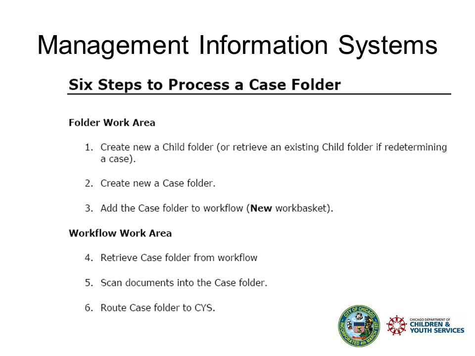 To get started: 1.Gather the documents to scan into the child's folder SIGNED 3455 printed from COPA Birth Certificate 2 Paycheck stubs HSEV Management Information Systems