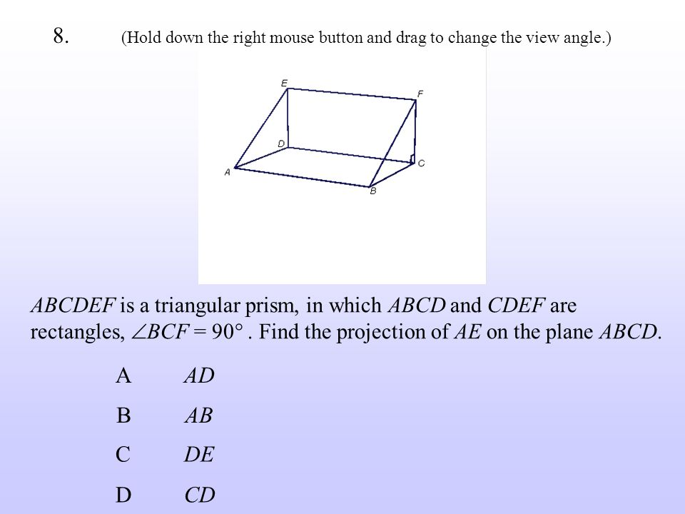 ABCDEF is a triangular prism, in which ABCD and CDEF are rectangles,  BCF = 90 .