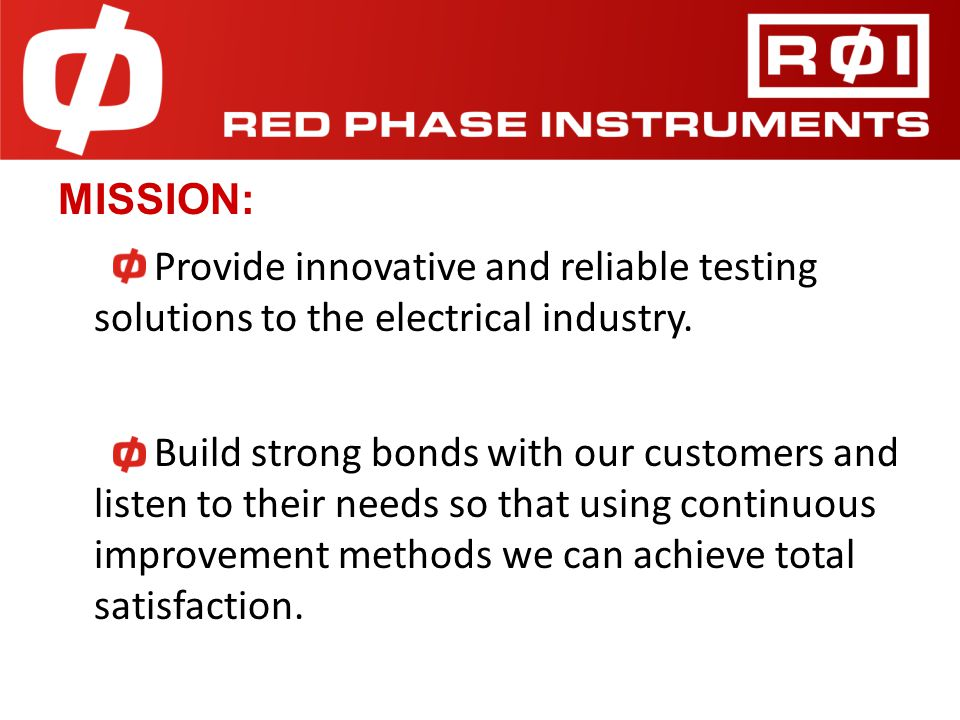 MISSION: Provide innovative and reliable testing solutions to the electrical industry.