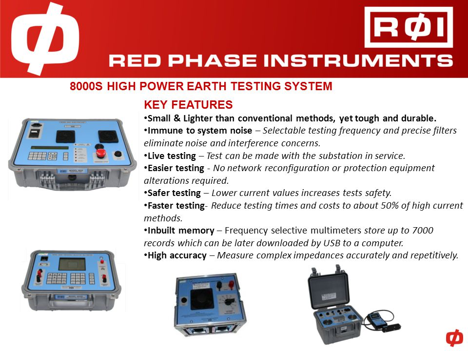 8000S HIGH POWER EARTH TESTING SYSTEM KEY FEATURES Small & Lighter than conventional methods, yet tough and durable.