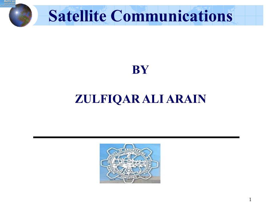 1 Satellite Communications BY ZULFIQAR ALI ARAIN