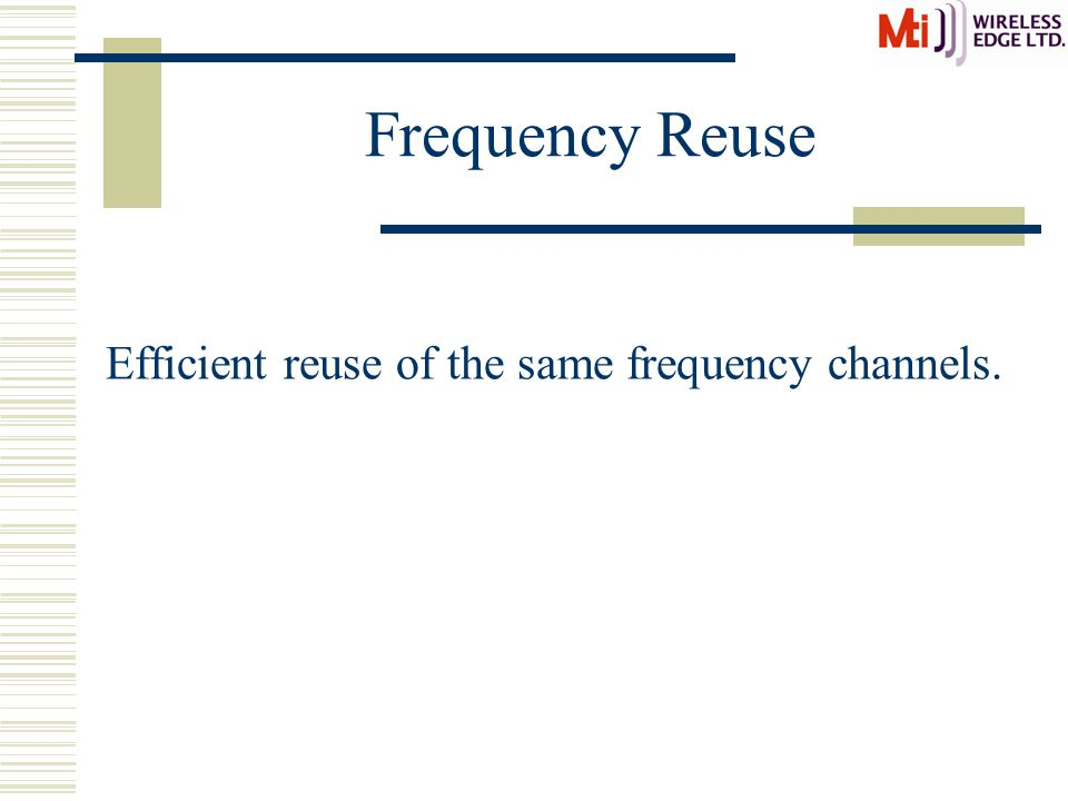Interference and Co-Existence Allows co-existence of several networks in the same area with minimum interference.