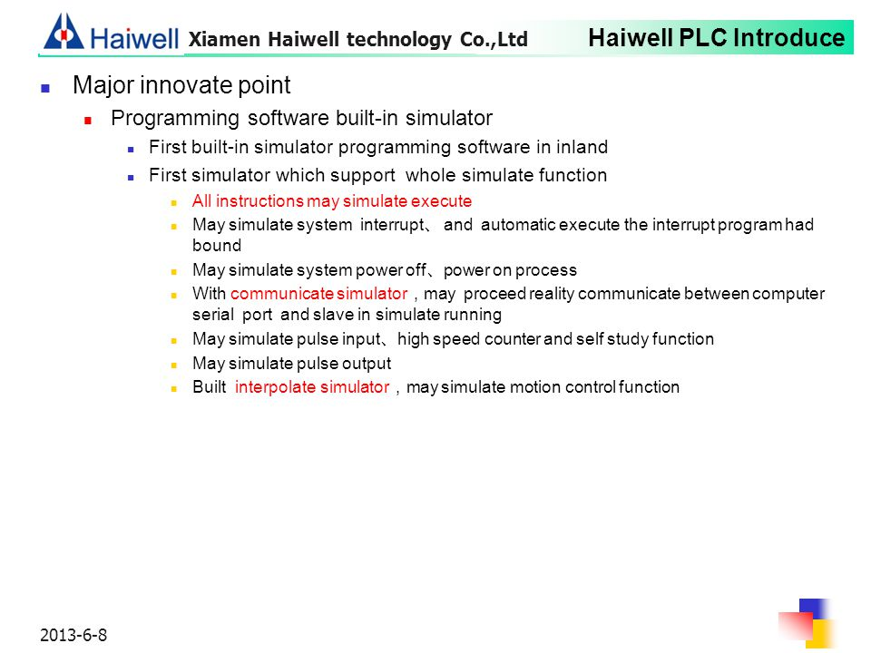 Haiwell PLC Introduce 2013-6-8 Major innovate point Programming software built-in simulator First built-in simulator programming software in inland Fi