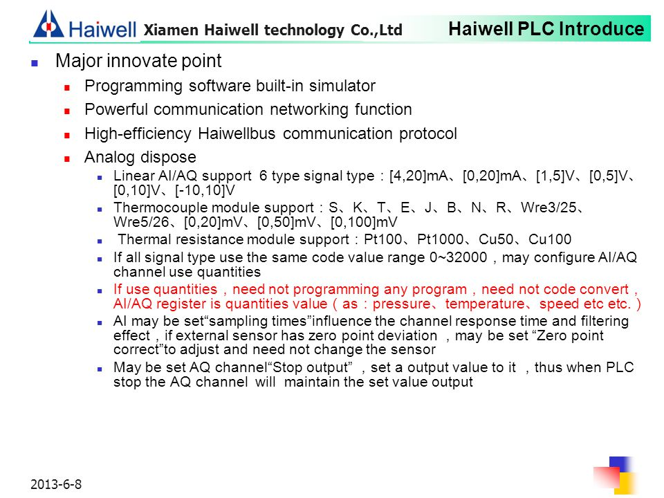 Haiwell PLC Introduce 2013-6-8 Major innovate point Programming software built-in simulator Powerful communication networking function High-efficiency
