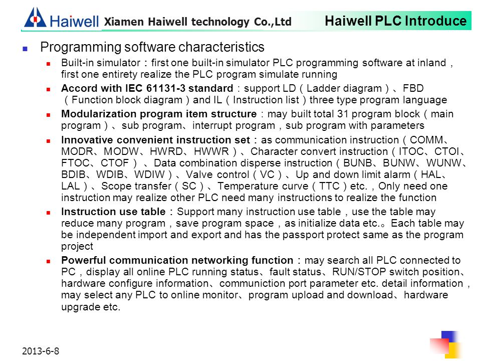 Haiwell PLC Introduce 2013-6-8 Programming software characteristics Built-in simulator : first one built-in simulator PLC programming software at inla
