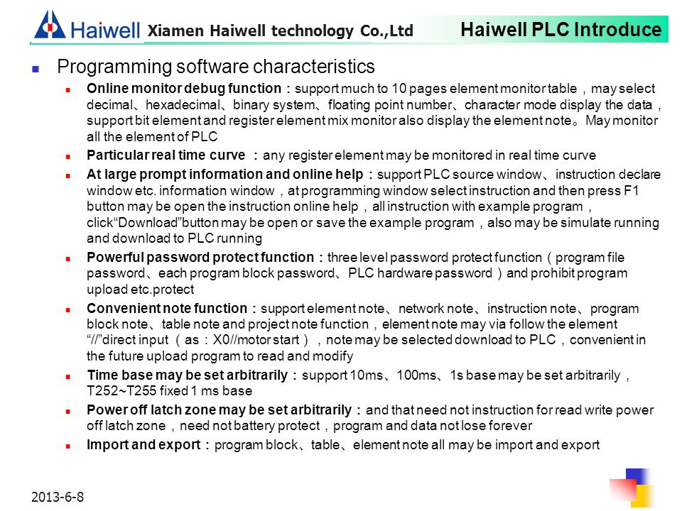 Haiwell PLC Introduce 2013-6-8 Programming software characteristics Online monitor debug function : support much to 10 pages element monitor table , m