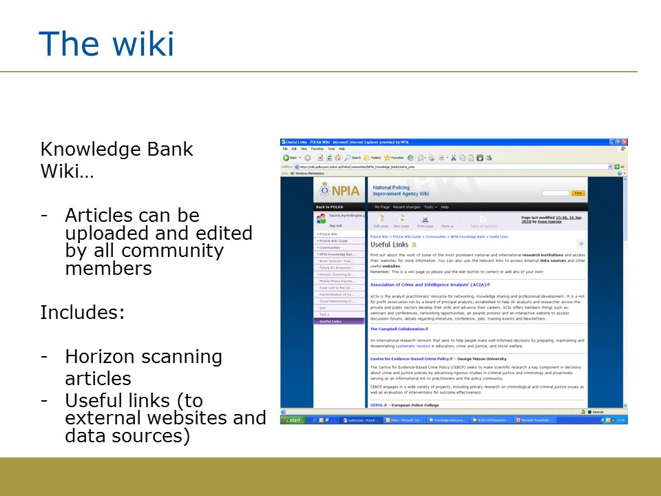 The wiki Knowledge Bank Wiki… -Articles can be uploaded and edited by all community members Includes: -Horizon scanning articles -Useful links (to external websites and data sources)