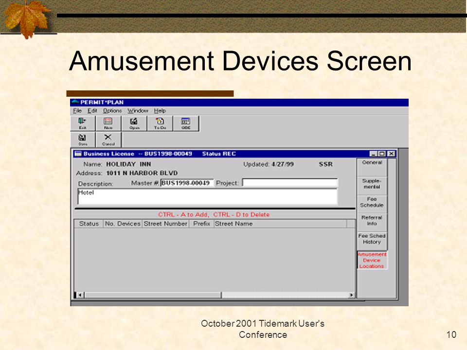 October 2001 Tidemark User s Conference10 Amusement Devices Screen