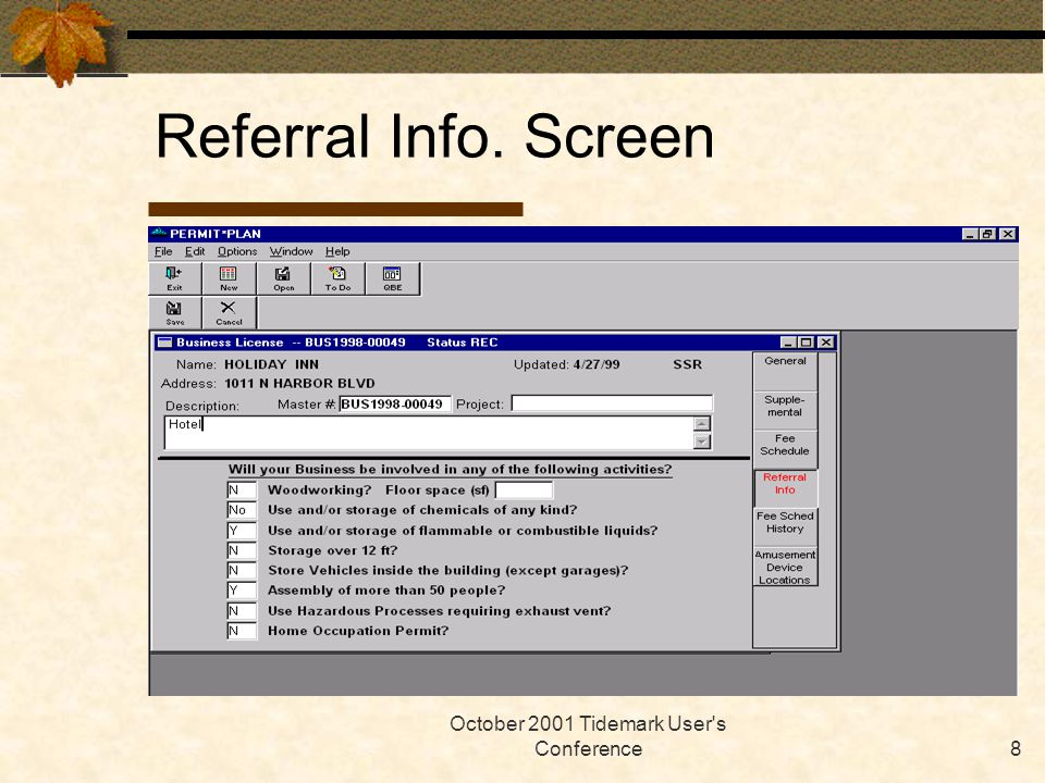 October 2001 Tidemark User s Conference8 Referral Info. Screen