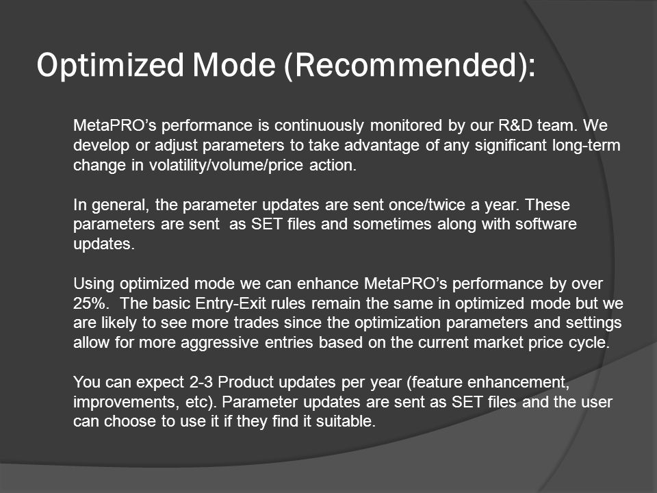 Optimized Mode (Recommended): MetaPRO's performance is continuously monitored by our R&D team.