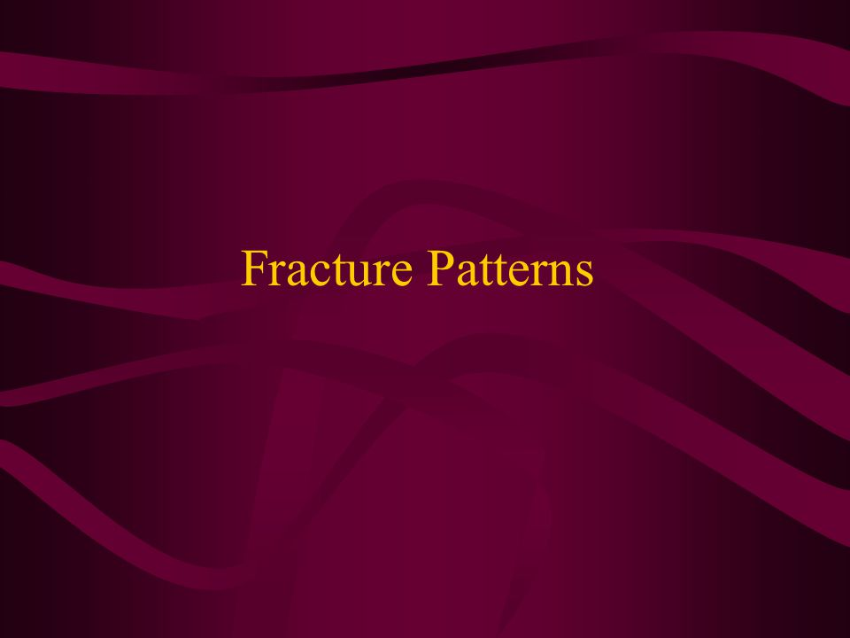 Fracture Patterns