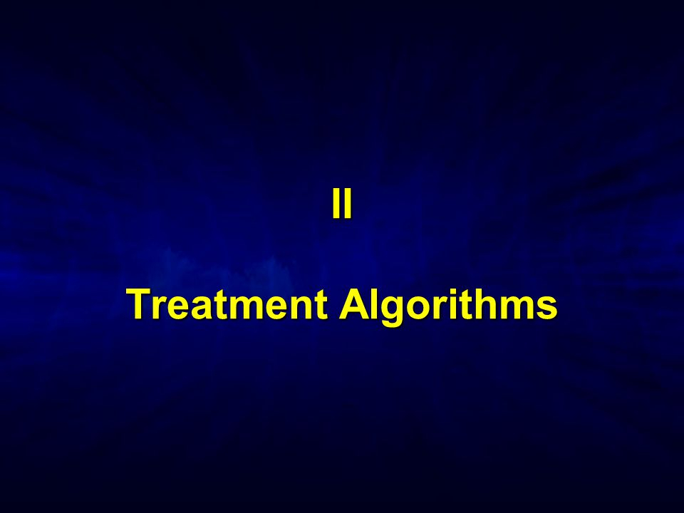 II Treatment Algorithms