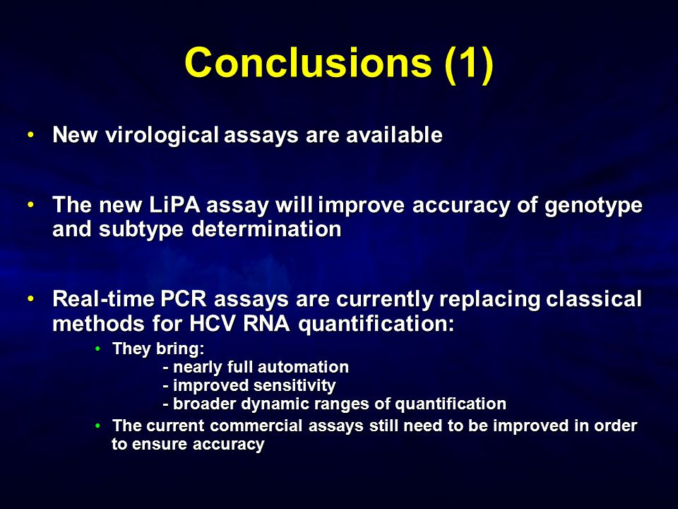 Conclusions (1) New virological assays are availableNew virological assays are available The new LiPA assay will improve accuracy of genotype and subt