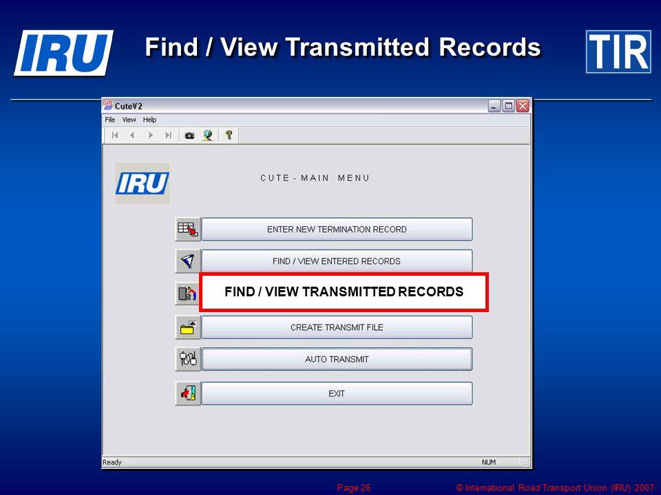 © International Road Transport Union (IRU) 2007 Page 26 Find / View Transmitted Records FIND / VIEW TRANSMITTED RECORDS