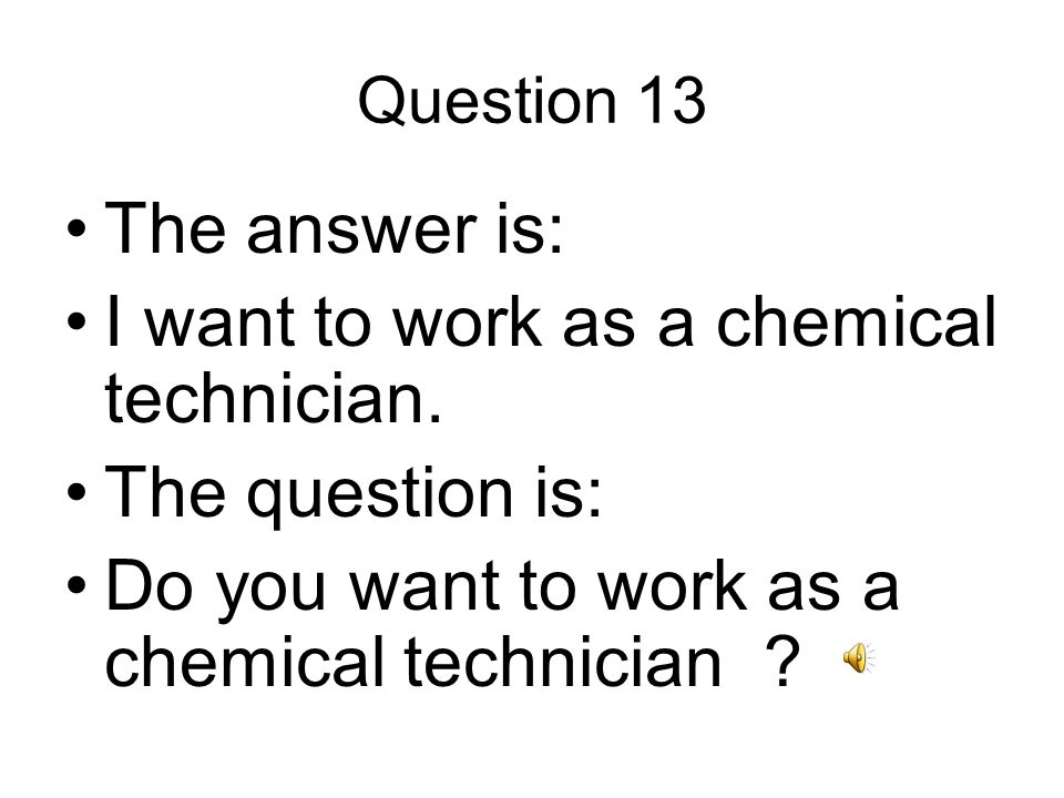 Question 14 The answer is: I worked in heating and ventilation.