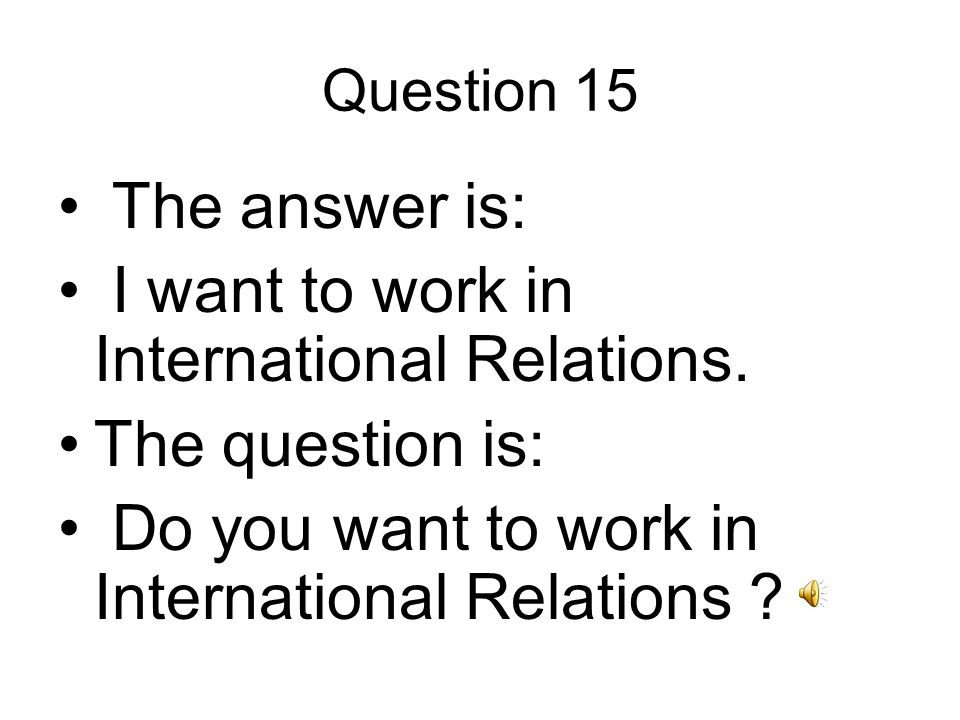 Question 16 The answer is: I was a professor in international trade.
