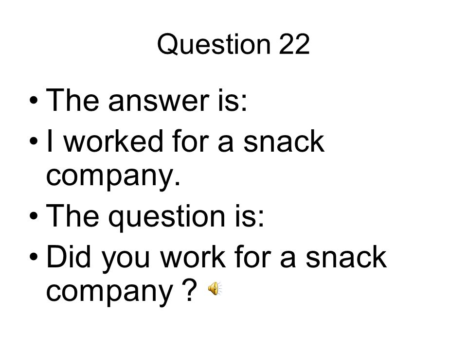 Question 23 The answer is: I would like to work with children.
