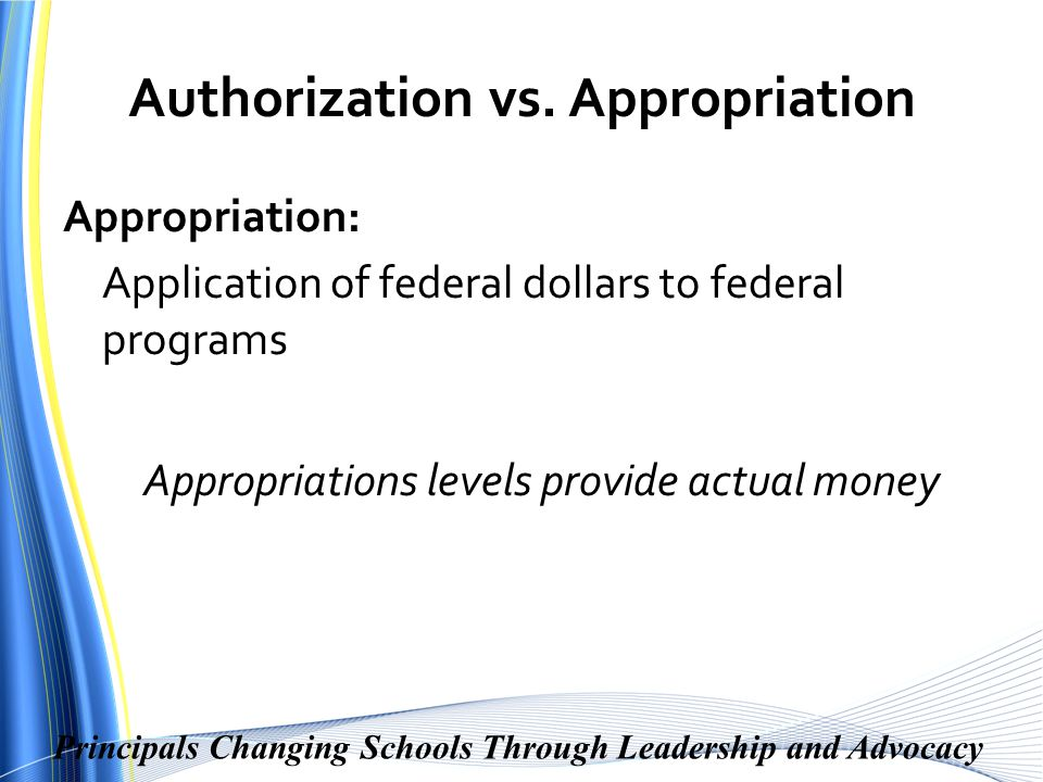 Principals Changing Schools Through Leadership and Advocacy Authorization vs.