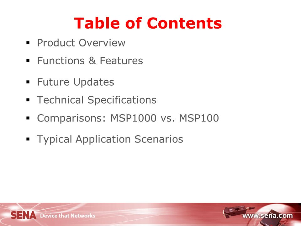 2 Table of Contents  Product Overview  Functions & Features  Future Updates  Technical Specifications  Comparisons: MSP1000 vs. MSP100  Typical