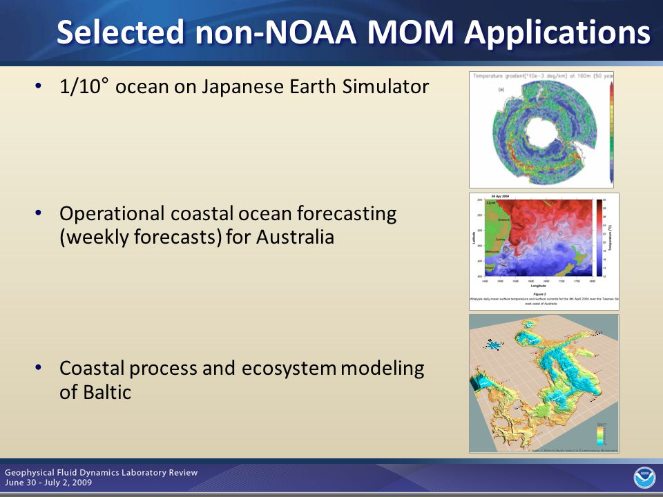 6 1/10° ocean on Japanese Earth Simulator Operational coastal ocean forecasting (weekly forecasts) for Australia Coastal process and ecosystem modelin
