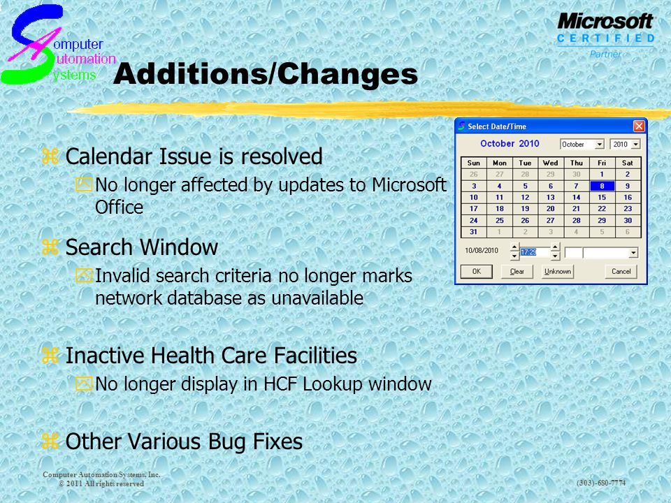 (303)-680-7774 Additions/Changes zCalendar Issue is resolved yNo longer affected by updates to Microsoft Office Computer Automation Systems, Inc.