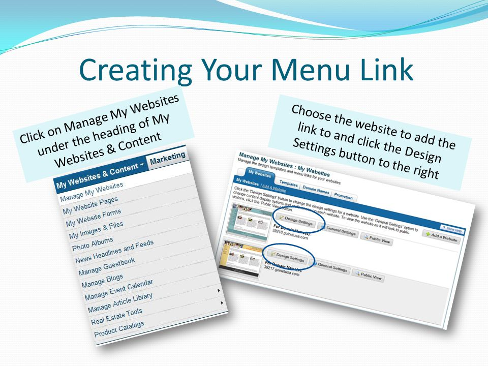 Creating Your Menu Link Click on Manage My Websites under the heading of My Websites & Content Choose the website to add the link to and click the Des