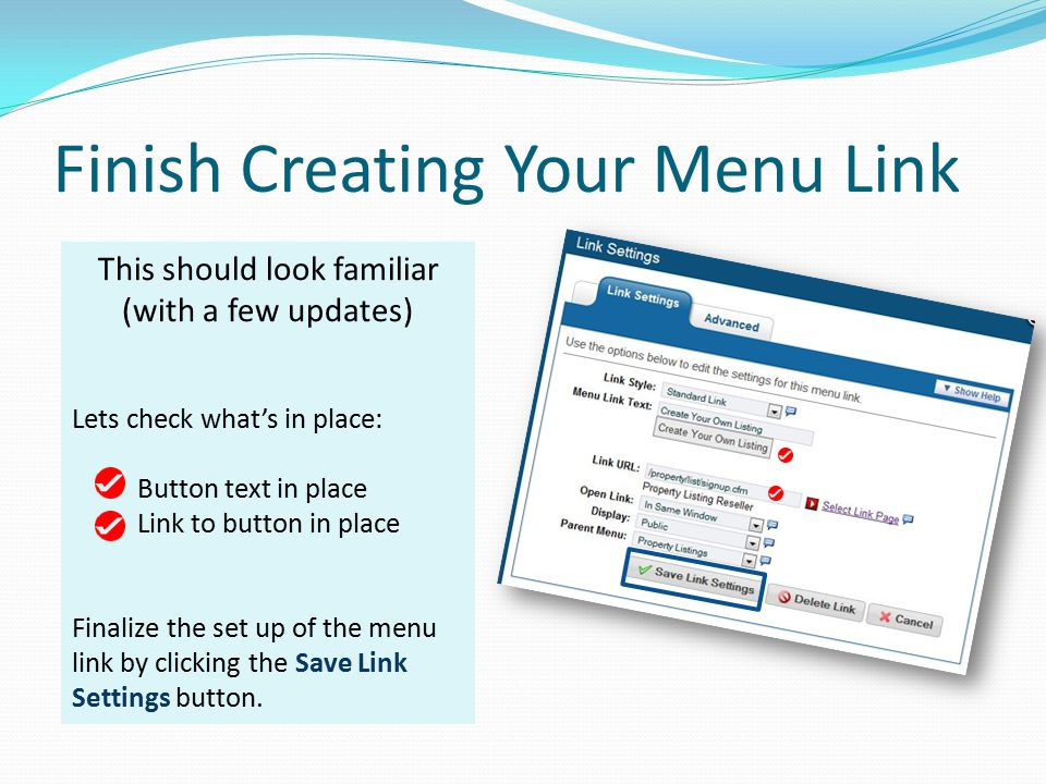Finish Creating Your Menu Link This should look familiar (with a few updates) Lets check what's in place: Button text in place Link to button in place