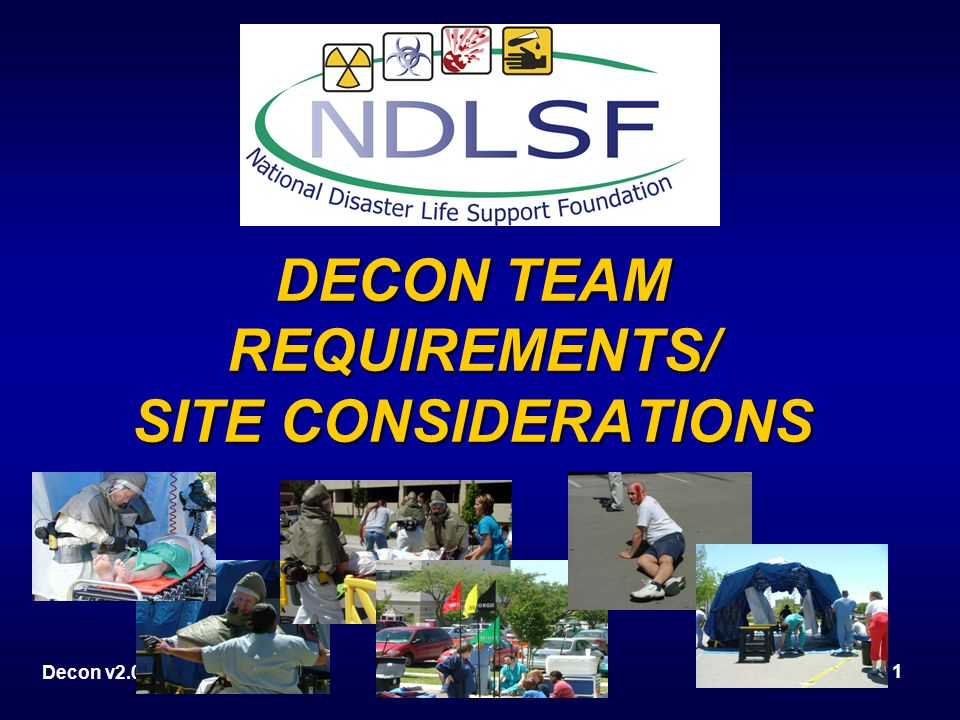 Decon v2.0 1 DECON TEAM REQUIREMENTS/ SITE CONSIDERATIONS