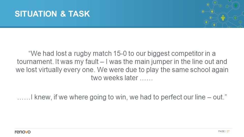 SITUATION & TASK We had lost a rugby match 15-0 to our biggest competitor in a tournament.