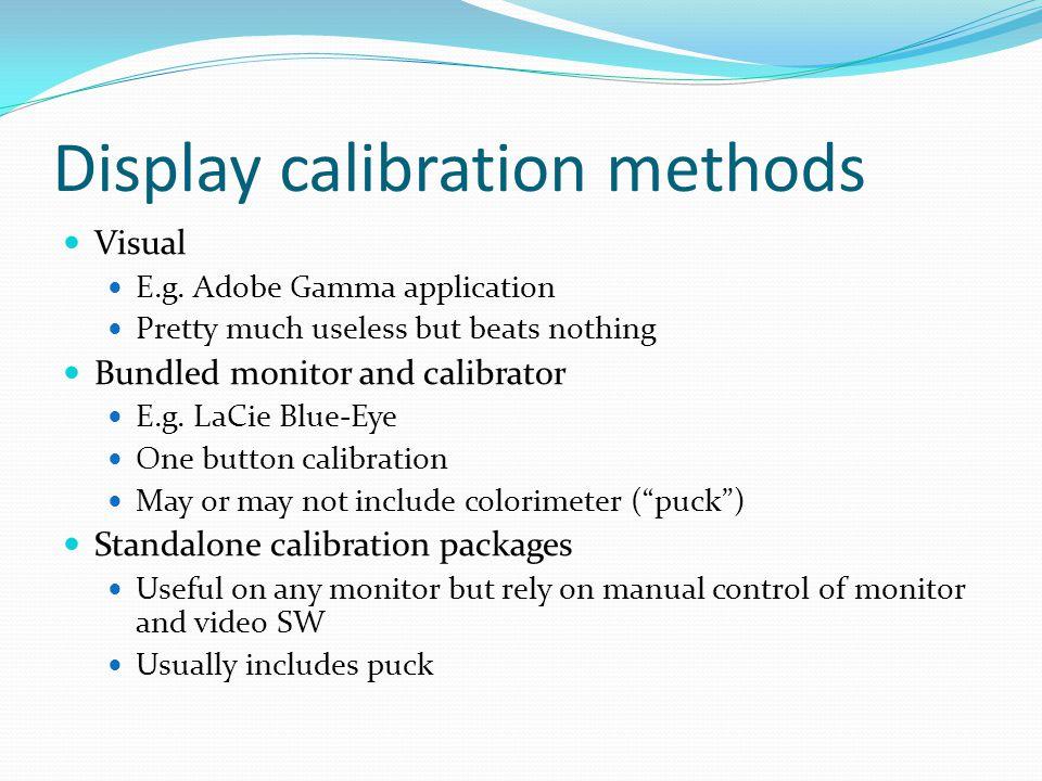 Display calibration methods Visual E.g.