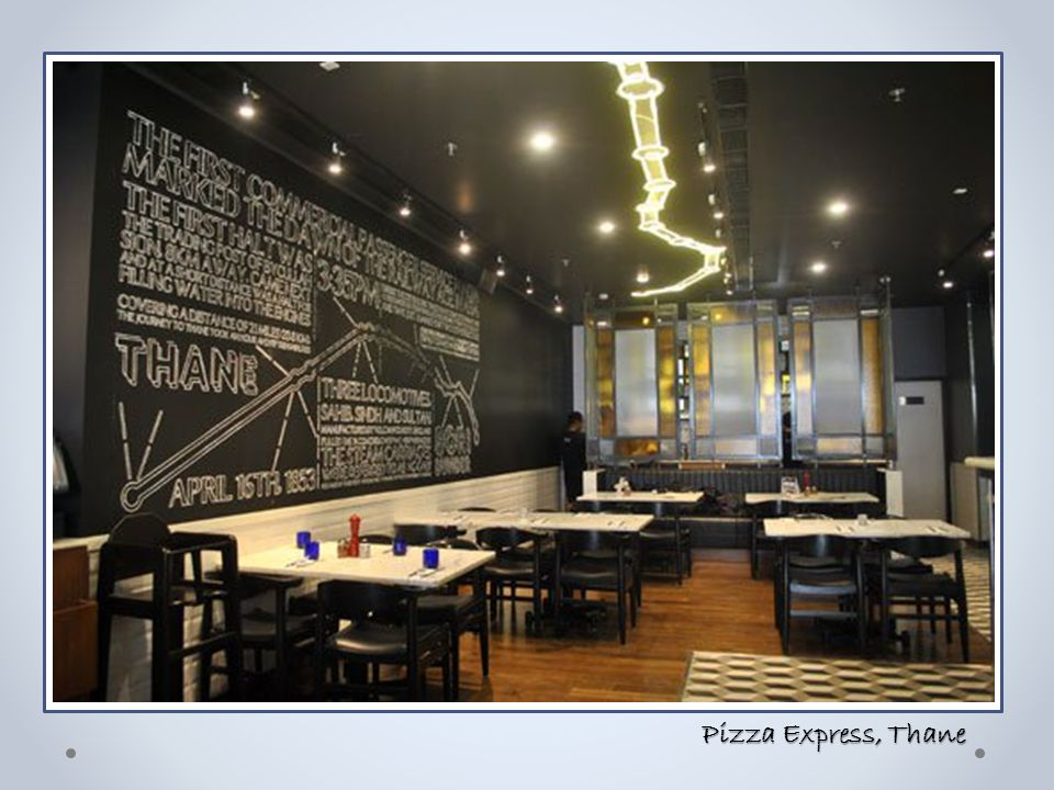 Pizza Express, Thane