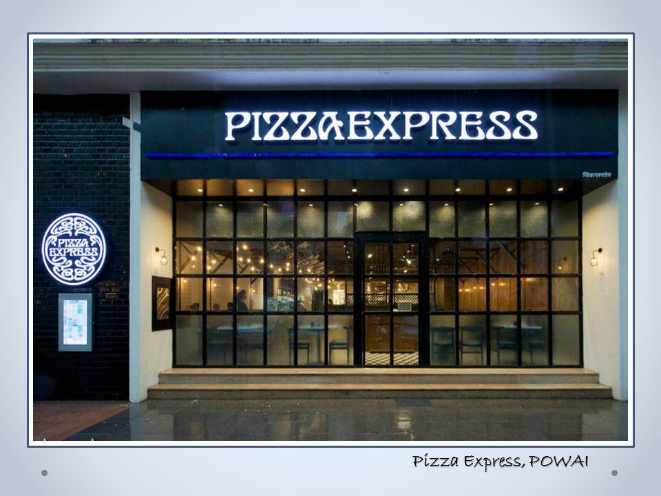 Pizza Express, POWAI