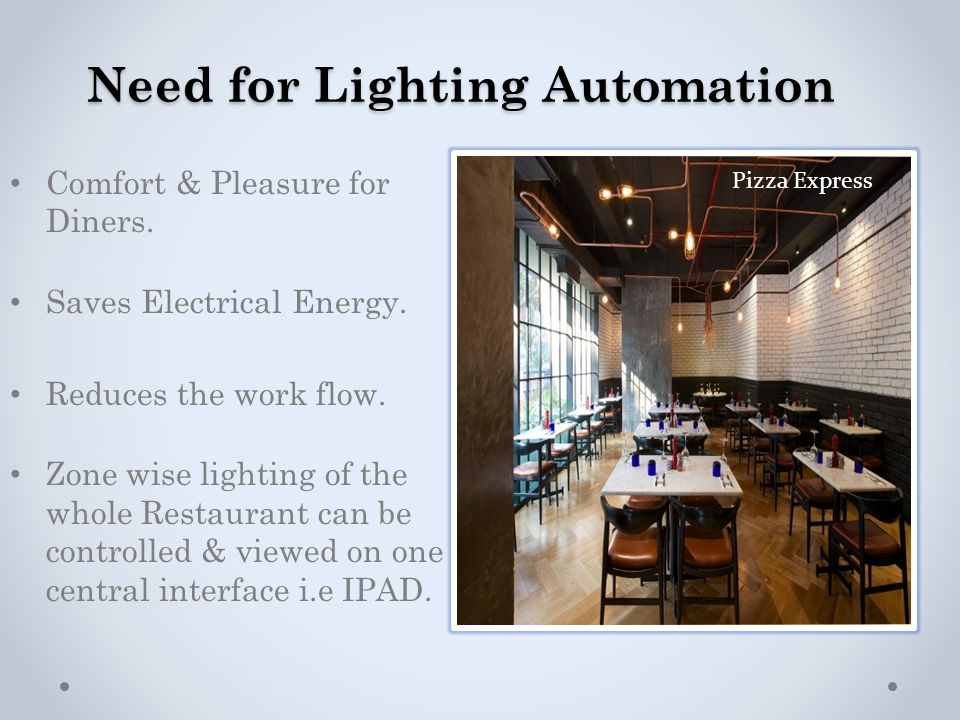 Need for Lighting Automation Comfort & Pleasure for Diners.
