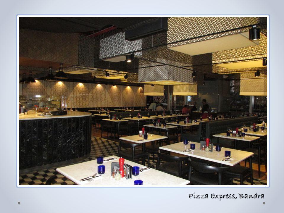 Pizza Express, Bandra