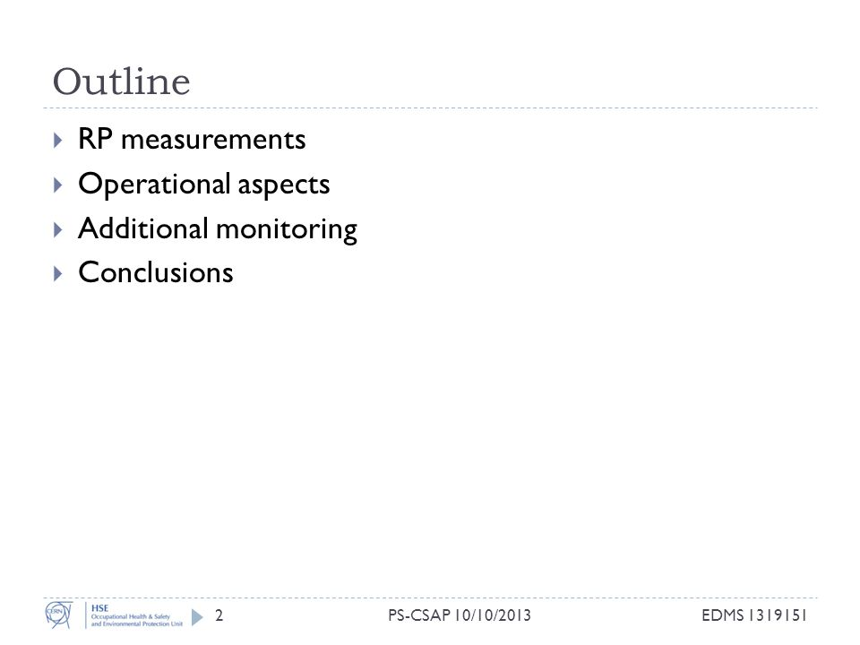 Outline  RP measurements  Operational aspects  Additional monitoring  Conclusions 2EDMS 1319151PS-CSAP 10/10/2013