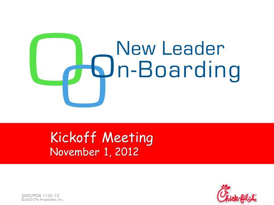 ©2010 CFA Properties, Inc. SMO/POIII 11-01-12 Kickoff Meeting November 1, 2012