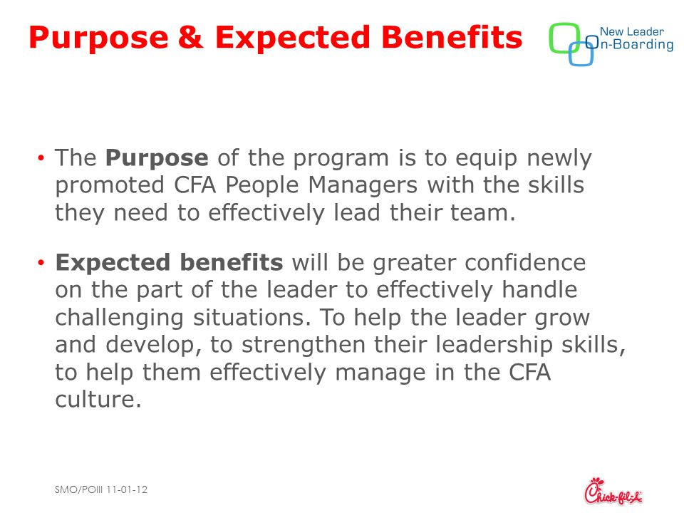 SMO/POIII 11-01-12 Purpose & Expected Benefits The Purpose of the program is to equip newly promoted CFA People Managers with the skills they need to effectively lead their team.