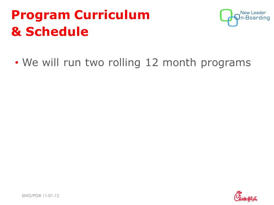 SMO/POIII 11-01-12 Program Curriculum & Schedule We will run two rolling 12 month programs