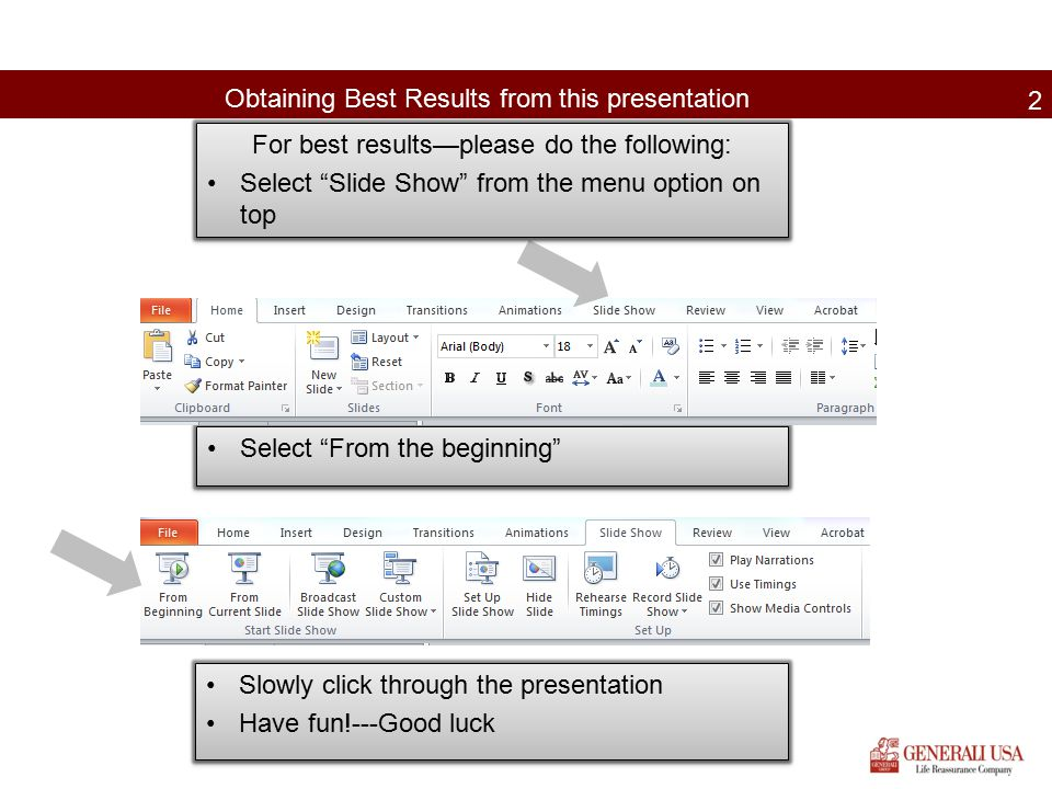 "Obtaining Best Results from this presentation Select ""From the beginning"" 2 For best results—please do the following: Select ""Slide Show"" from the men"