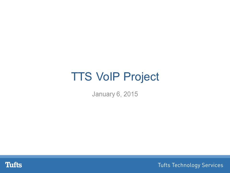 TTS VoIP Project January 6, 2015