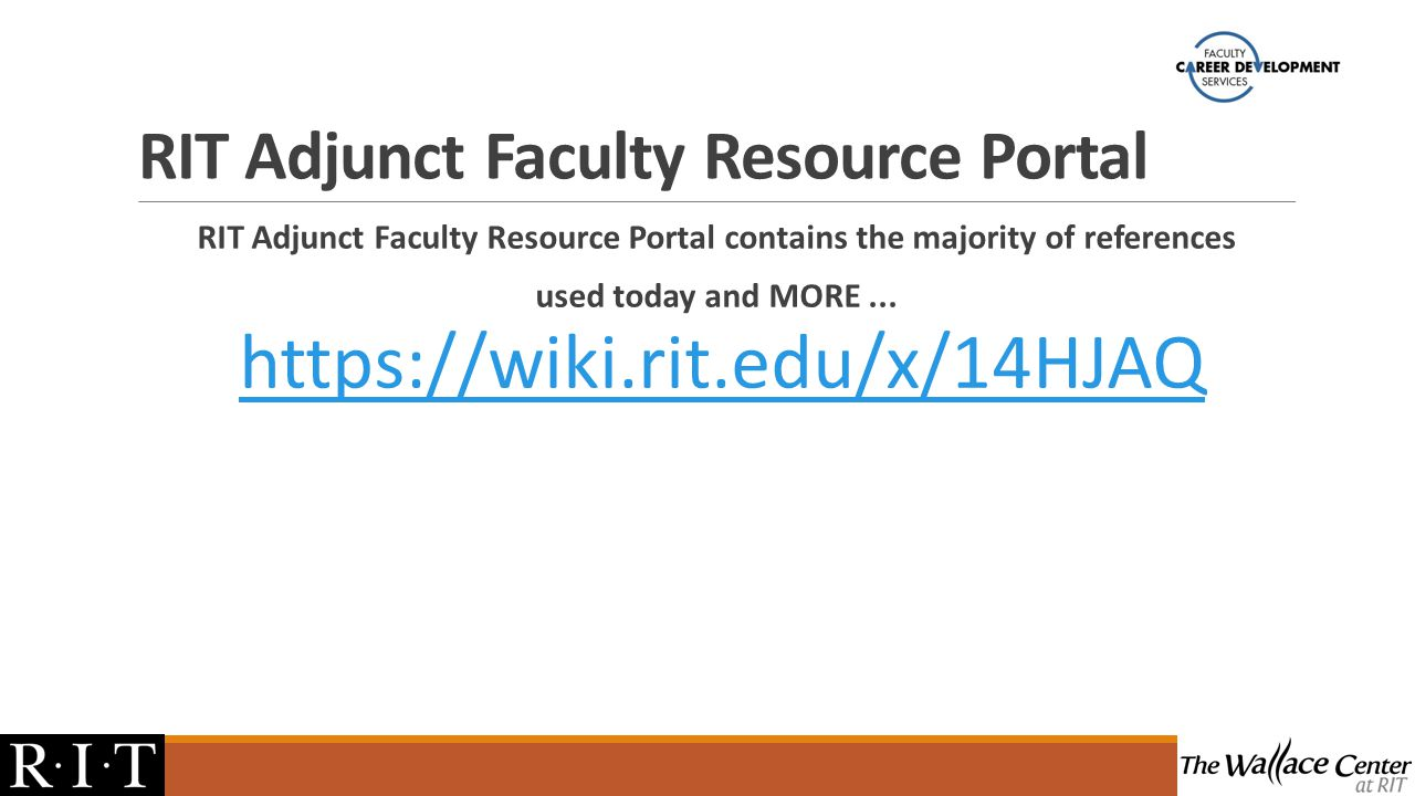 RIT Adjunct Faculty Resource Portal RIT Adjunct Faculty Resource Portal contains the majority of references used today and MORE...