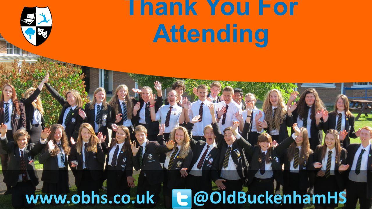 www.obhs.co.uk@OldBuckenhamHS Thank You For Attending