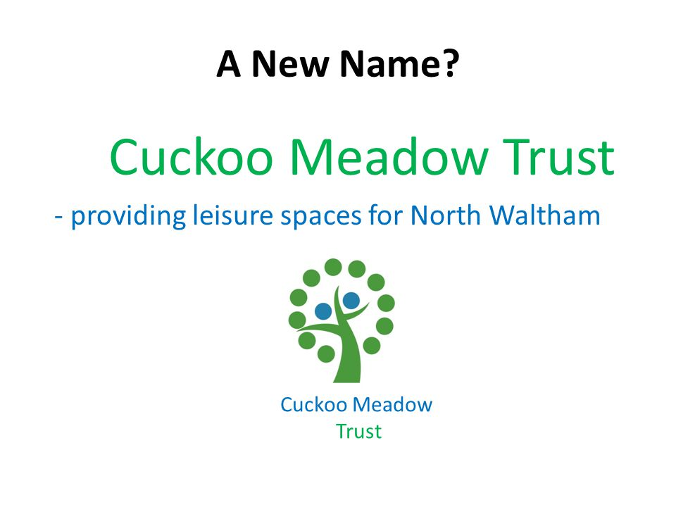 A New Name Cuckoo Meadow Trust - providing leisure spaces for North Waltham Cuckoo Meadow Trust