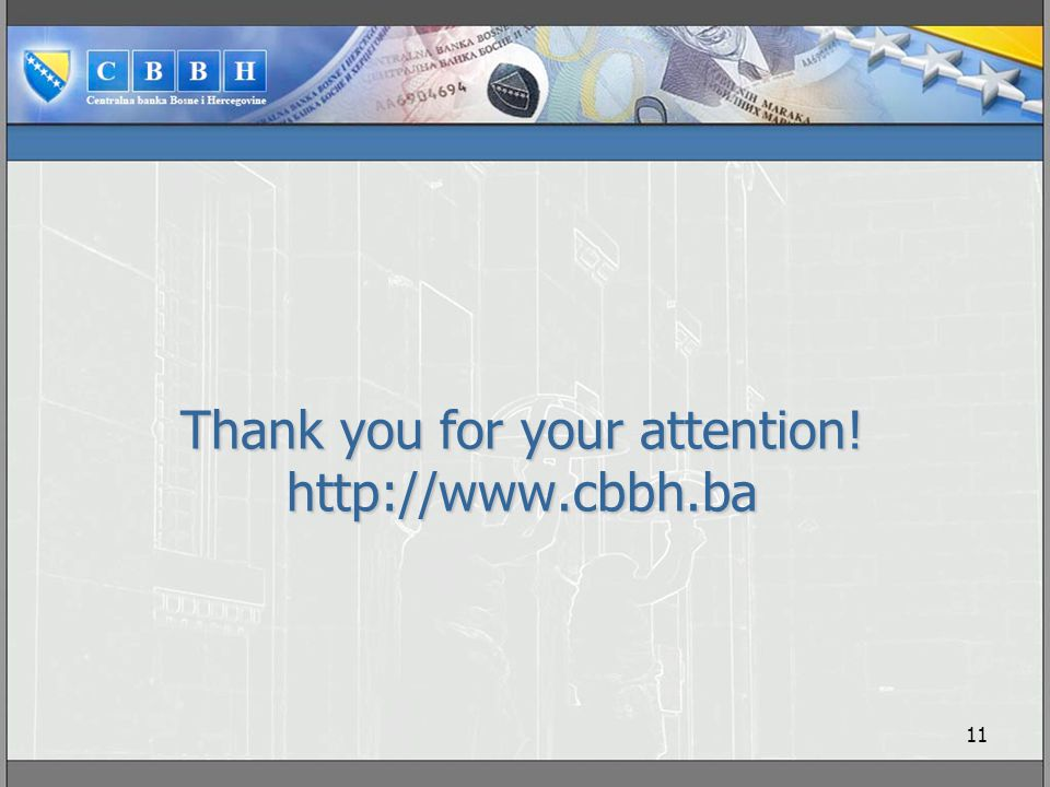 11 Thank you for your attention! http://www.cbbh.ba
