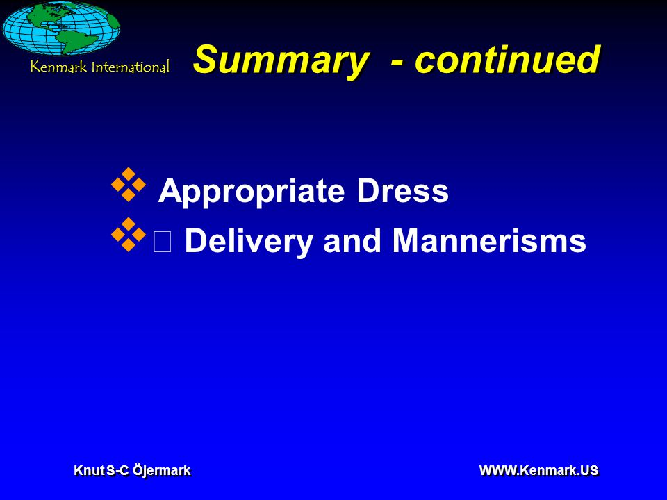 K enmark International Knut S-C Öjermark   Summary - continued  Appropriate Dress  • Delivery and Mannerisms