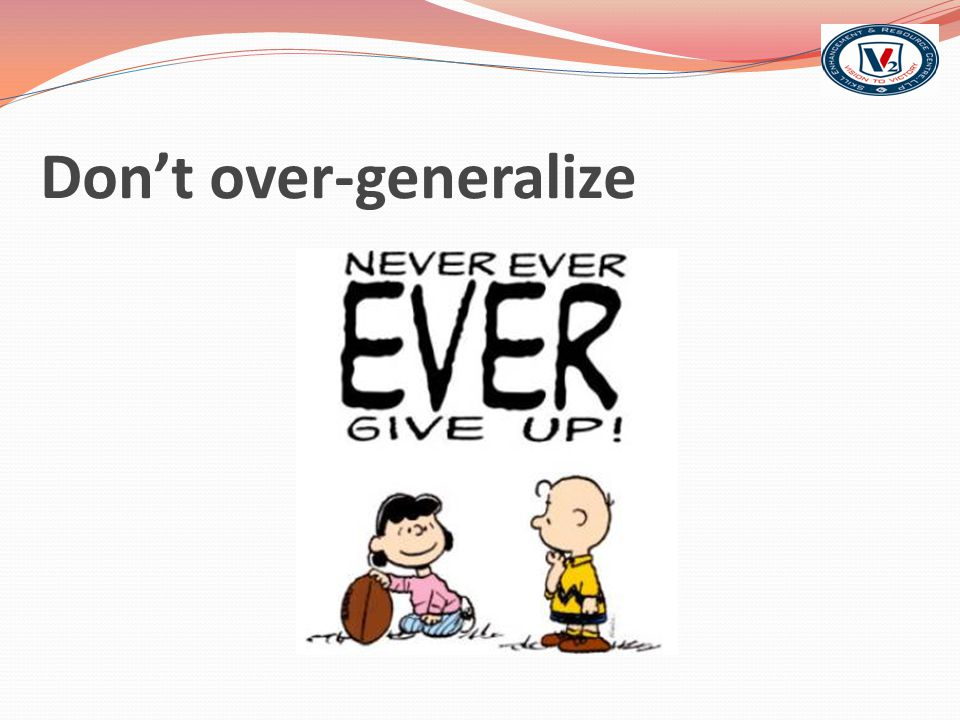 Don't over-generalize
