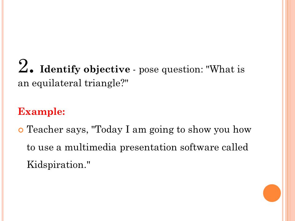 2. Identify objective - pose question: