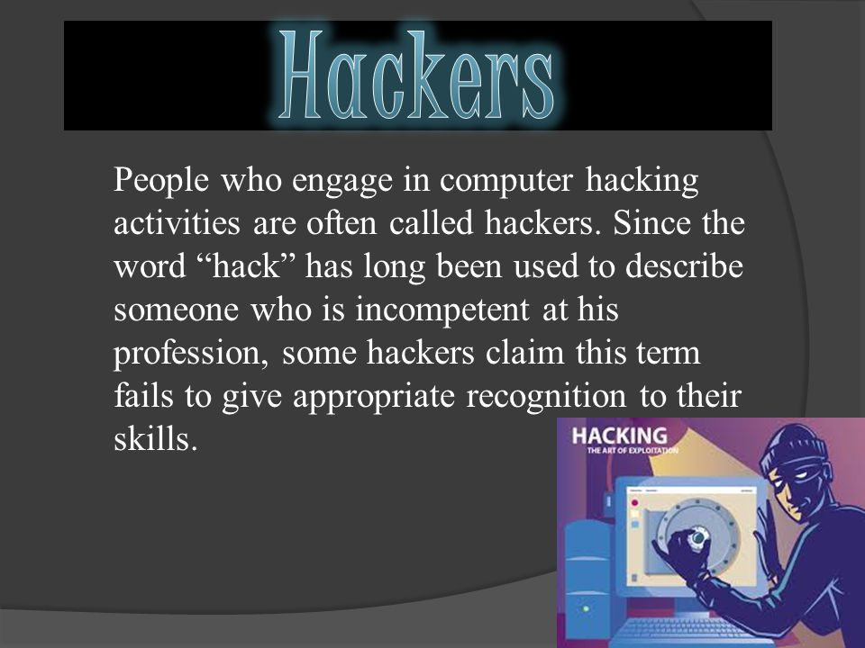 Computer hacking is the practice of modifying computer hardware and software to accomplish a goal outside of the creator's original purpose.