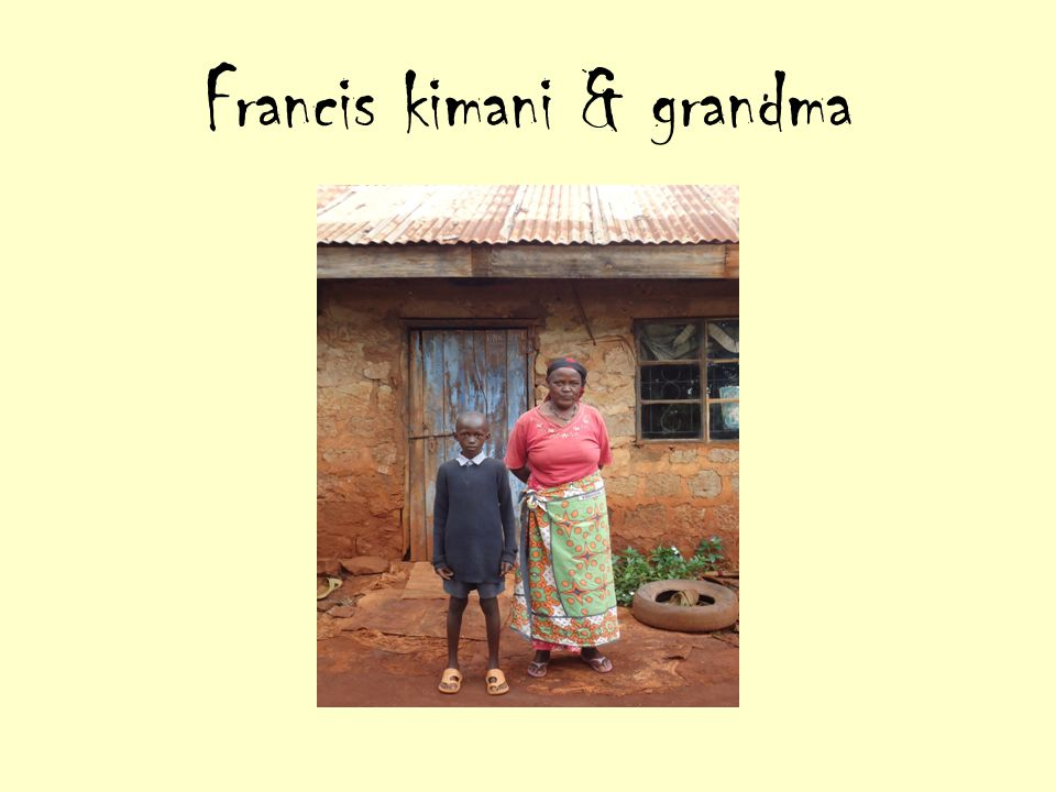 Francis kimani & grandma