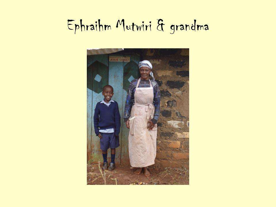 Ephraihm Mutwiri & grandma